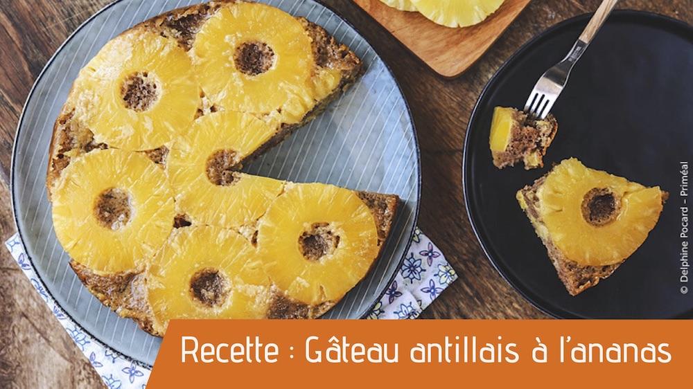 Recette : Gâteau antillais à l'ananas