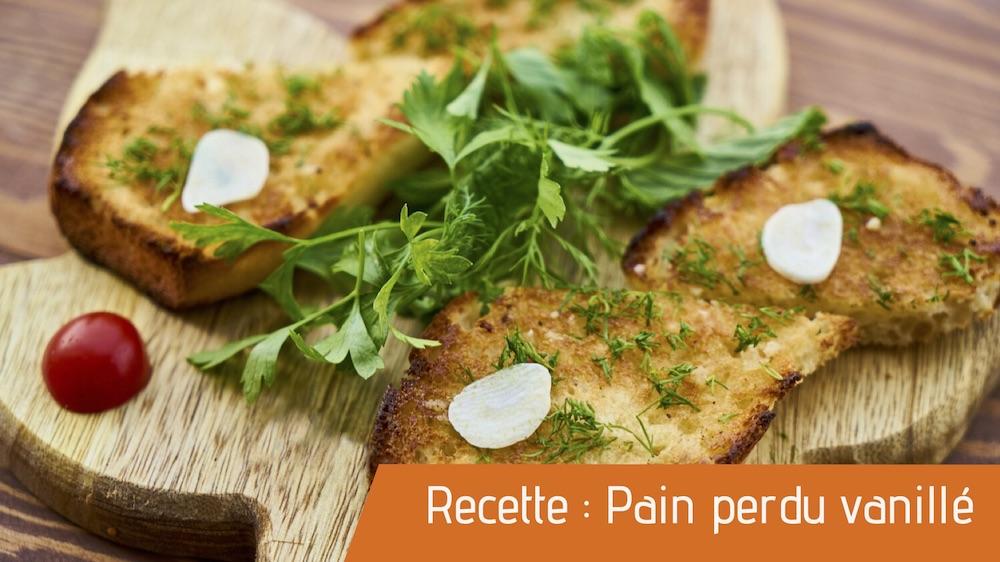 Recette : Pain perdu vanillé