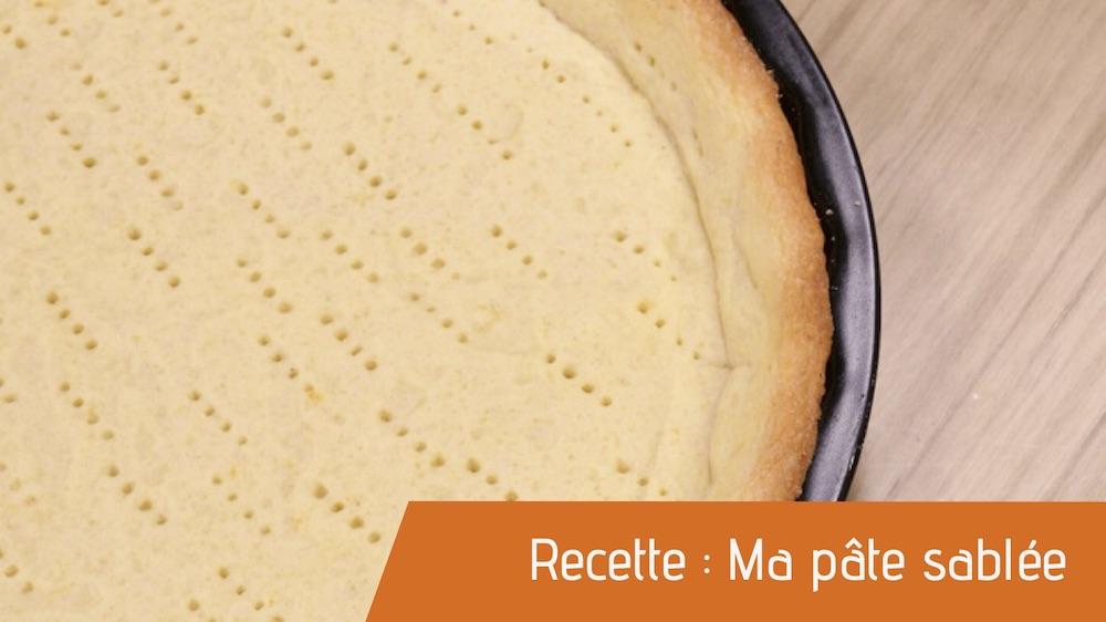 Recette : Ma pâte sablée