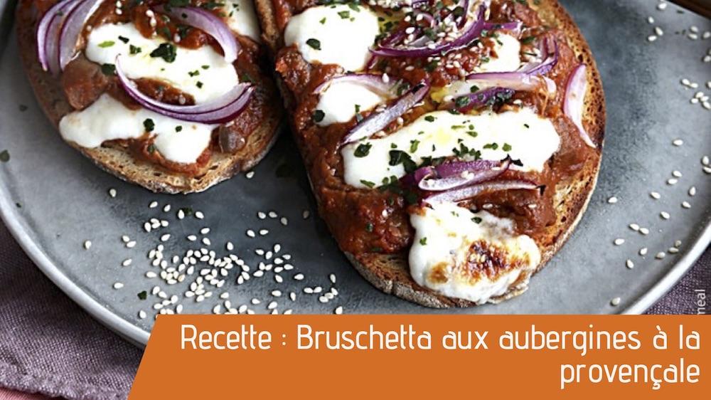 Recette : Bruschetta aux aubergines à la provençale