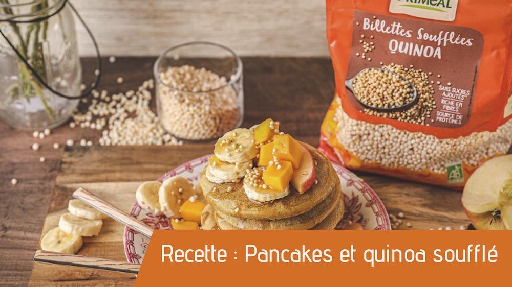 Recette : Pancakes et quinoa soufflé
