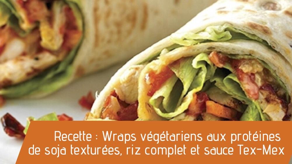 Recette : Wraps végétariens aux protéines de soja texturées, riz complet et sauce Tex-Mex