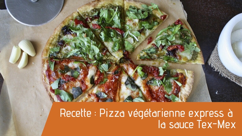 Recette : Pizza végétarienne express à la sauce Tex-Mex