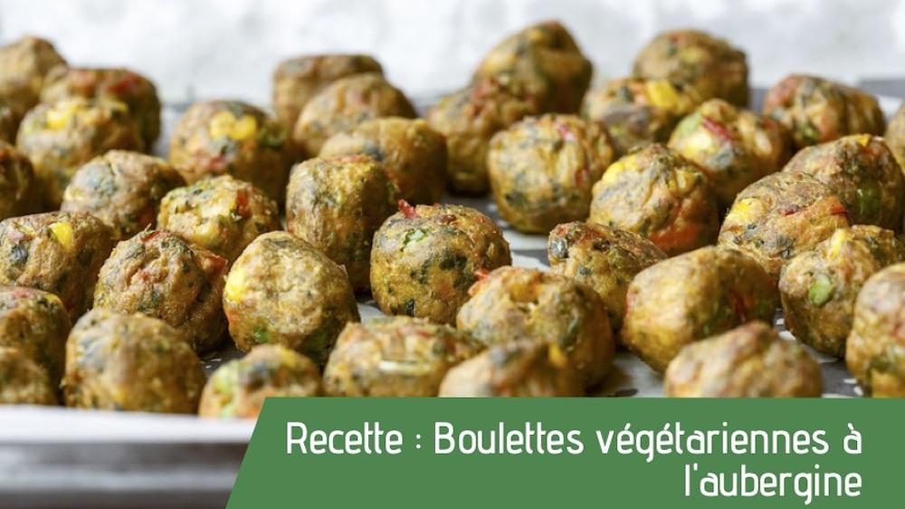 Recette : Boulettes végétariennes à l'aubergine