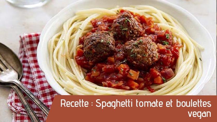 Recette : Spaghetti tomate et boulettes vegan