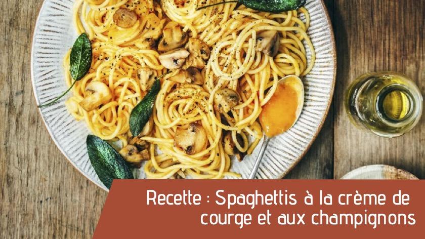 Recette : Spaghettis à la crème de courge et aux champignons