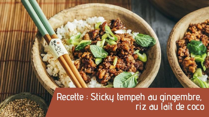 Recette : Sticky tempeh au gingembre, riz au lait de coco