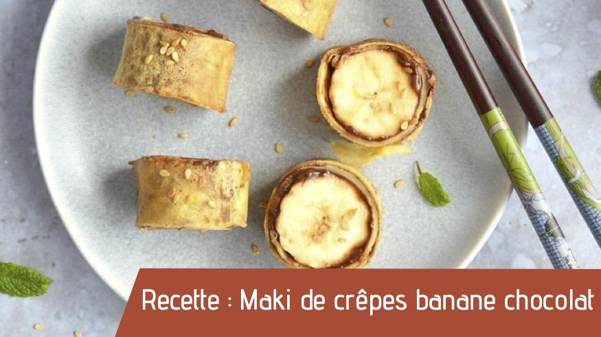 Recette : Maki de crêpes banane chocolat