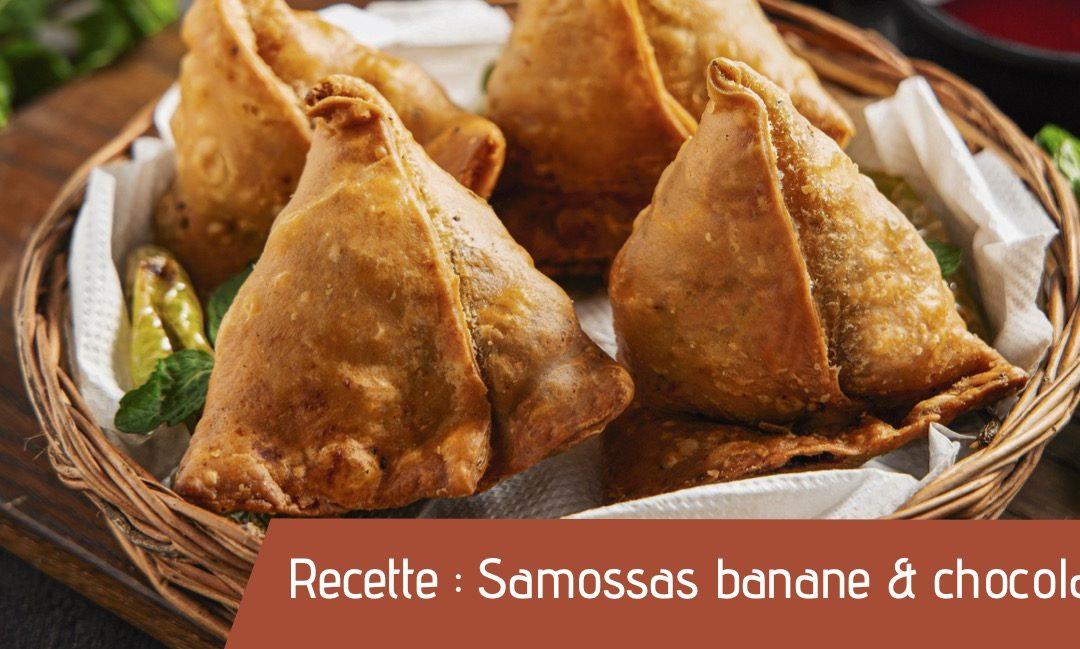Recette : Samossas banane & chocolat